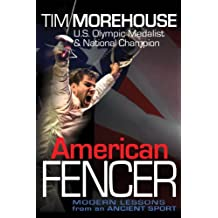 American Fencer: Modern Lessons from an Ancient Sport