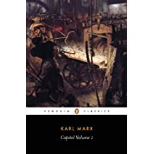 Capital: A Critique of Political Economy (Das Kapital series Book 1)
