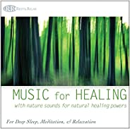 Music for Healing: With Nature Sounds for Natural Healing Powers (Sounds of Nature, Deep Sleep Music, Meditati
