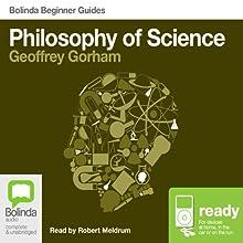 Philosophy of Science: Bolinda Beginner Guides | Livre audio Auteur(s) : Geoffrey Gorham Narrateur(s) : Robert Meldrum
