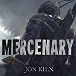 Mercenary: Blade Asunder Book 1   Jon Kiln
