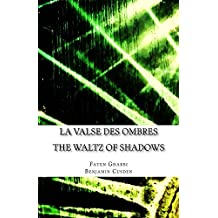 La valse des ombres: The Waltz of Shadows (French Edition)