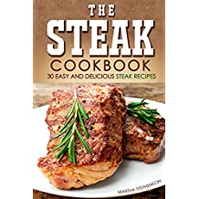 The Steak Cookbook: 30 Easy and Delicious Steak Recipes