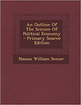 An Outline of the Science of Political Economy