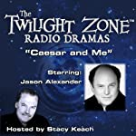Caesar and Me: The Twilight Zone Radio Dramas | Adele Strassfield