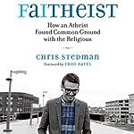 Faitheist: How an Atheist Found Common Ground with the Religious | Chris Stedman