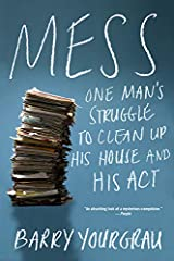 Mess: One Man's Struggle to Clean Up His House and His Act Paperback