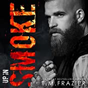 Up in Smoke: A King Series Novel | T.M. Frazier