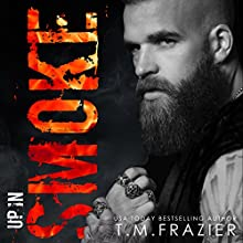 Up in Smoke: A King Series Novel Audiobook by T.M. Frazier Narrated by Lucy Rivers, Troy Duran