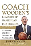 Coach Wooden's Leadership Game Plan for Success: 12