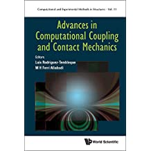 Advances in Computational Coupling and Contact Mechanics (Computational and Experimental Methods in Structures Book 11)