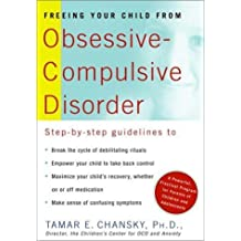 Freeing Your Child from Obsessive-compulsive Disorder by Tamar E. Chansky (2001-09-01)