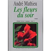 Les Fleurs Du Soir (trilogie Docteur Campagne: tome 2)