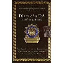 Diary of a DA: The True Story of the Prosecutor Who Took on the Mob, Fought Corruption, and Won