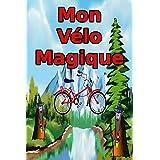 Mon Vélo Magique: Un livre pour les enfants (French Edition)