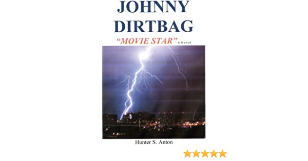 Johnny Dirtbag Movie Star