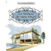 Livre de coloriage super CHOUETTE 1: La maison de mes rêves