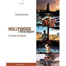 Hollywood classique: Temps des géants (Le)