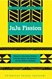 Juju Fission: Women's Alternative Fictions from the Sahara, the Kalahari, and the Oases In-Between (Society and Politics in Africa)