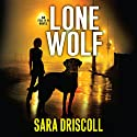 Lone Wolf: F.B.I. K-9, Book 1 Audiobook by Sara Driscoll Narrated by Angela Dawe