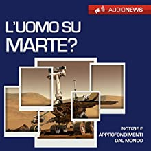 L'uomo su Marte? Audiobook by Andrea Lattanzi Barcelò Narrated by Francesca Di Modugno
