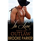 ROMANCE: MAIL ORDER BRIDE: In Love With An Outlaw (Frontier & Pioneer Historical Western Cowboy Romance) (Montana Mail Order Brides)