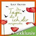 Die Tage, die ich dir verspreche Hörbuch von Lily Oliver Gesprochen von: Julia Stoepel