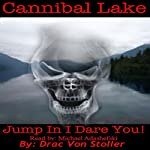 Cannibal Lake | Drac Von Stoller