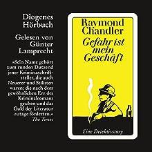 Gefahr ist mein Geschäft Hörbuch von Raymond Chandler Gesprochen von: Günter Lamprecht