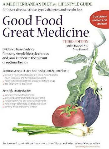 Good Food, Great Medicine: A Mediterranean Diet and Lifestyle Guide by Miles Hassell MD, Mea Hassell (2014) Spiral-bound