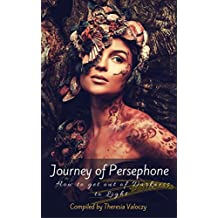Journey of Persephone: How to get out of the Darkness to Light