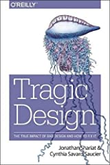Tragic Design: The Impact of Bad Product Design and How to Fix It Paperback