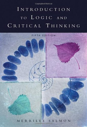 intro to logic and critical thinking salmon Salmon, m h 2007 introduction to logic and critical thinking, 5th edition thomson wadworth.