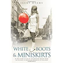 White Boots & Miniskirts by Jacky Hyams (2013-04-01)