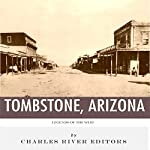 Legends of the West: Tombstone, Arizona | Charles River Editors