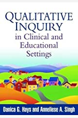 Qualitative Inquiry in Clinical and Educational Settings Paperback