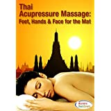 Thai Acupressure Massage: Feet, Hands & Face for the Mat - Massage Therapy Training DVD - Learn How To Do Thai Acupressure Massage on a Thai Massage Mat -Professional Thai Reflexology Training Course - Instructional Video - Featured in Dermascope Magazine