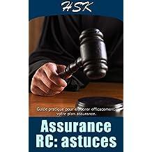 ASSURANCE RC: ASTUCES: Guides pratiques pour élaborer efficacement votre plan assurance (À SAVOIR AVANT TOUTE ASSURANCE t. 3) (French Edition)