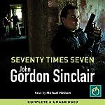 Seventy Times Seven | John Gordon Sinclair