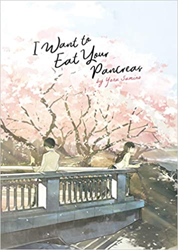 I Want To Eat Your Pancreas Light Novel 9781642750331 Sumino Yoru Loundraw Books