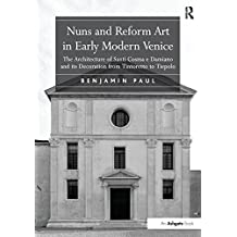 Nuns and Reform Art in Early Modern Venice: The Architecture of Santi Cosma e Damiano and its Decoration from Tintoretto to Tiepolo