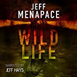 Wildlife - A Dark Thriller | Jeff Menapace