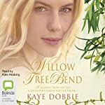 Willow Tree Bend | Kaye Dobbie