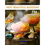 Next Beautiful Blossoms - Grayscale Coloring Book for Adults: Edition: Full Pages (Double Book - Left Margin) (Simply Coloring by Lech)