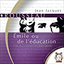 Émile ou de l'Education | Livre audio Auteur(s) : Jean-Jacques Rousseau Narrateur(s) : Éric Herson-Macarel