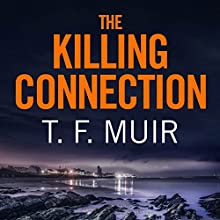 The Killing Connection: DI Gilchrist, Book 7 Audiobook by T. F. Muir Narrated by David Monteath