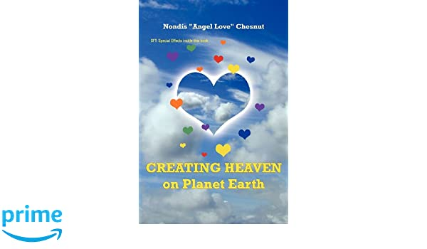Creating Heaven on Earth: Raising the Frequency of the Earth