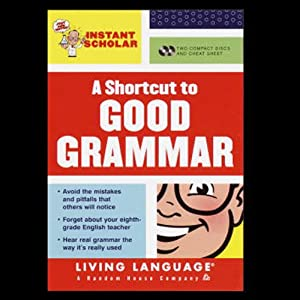 A Shortcut to Good Grammar (Instant Scholar Series) Hörbuch