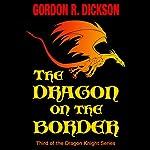 The Dragon on the Border | Gordon R. Dickson