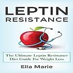 Leptin Resistance | Ella Marie